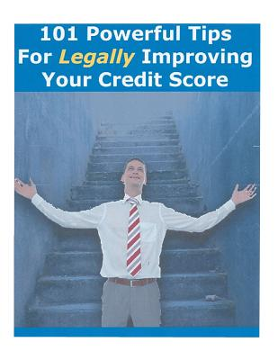 CreateSpace 101 Powerful Tips for Legally Improving Your Credit Score by Driscoll, James B. [Paperback] at Sears.com